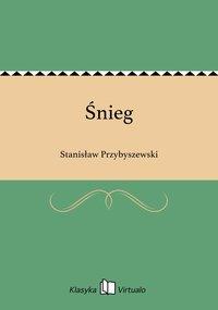 Śnieg - Stanisław Przybyszewski - ebook