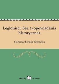 Legioniści: Ser. 1 (opowiadania historyczne).