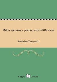 Miłość ojczyzny w poezyi polskiej XIX wieku