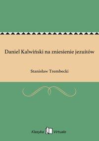 Daniel Kalwiński na zniesienie jezuitów
