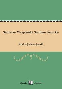 Stanisław Wyspiański: Studjum literackie