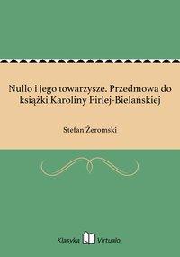Nullo i jego towarzysze. Przedmowa do książki Karoliny Firlej-Bielańskiej