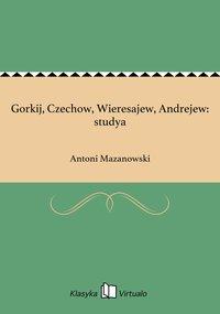 Gorkij, Czechow, Wieresajew, Andrejew: studya