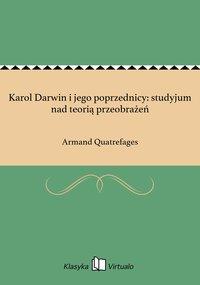 Karol Darwin i jego poprzednicy: studyjum nad teorią przeobrażeń