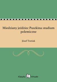 Miedziany jeździec Puszkina: studium polemiczne