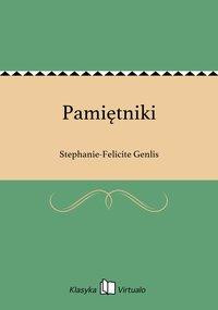 Pamiętniki - Stephanie-Felicite Genlis - ebook