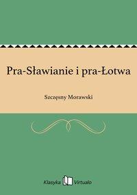 Pra-Sławianie i pra-Łotwa