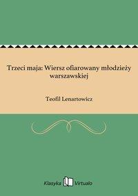 Trzeci maja: Wiersz ofiarowany młodzieży warszawskiej