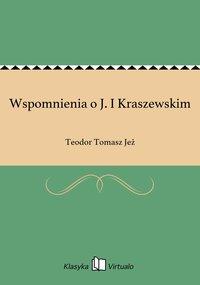 Wspomnienia o J. I Kraszewskim