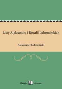 Listy Aleksandra i Rozalii Lubomirskich - Aleksander Lubomirski - ebook