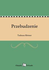 Przebudzenie - Tadeusz Rittner - ebook