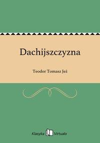 Dachijszczyzna - Teodor Tomasz Jeż - ebook