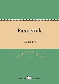 Pamiętnik - Teodor Tyc - ebook