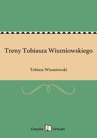 Treny Tobiasza Wiszniowskiego - Tobiasz Wiszniowski - ebook