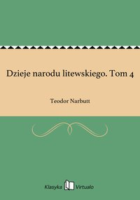 Dzieje narodu litewskiego. Tom 4 - Teodor Narbutt - ebook