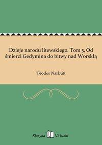 Dzieje narodu litewskiego. Tom 5, Od śmierci Gedymina do bitwy nad Worskłą - Teodor Narbutt - ebook