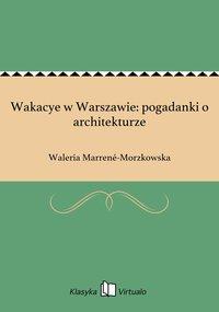 Wakacye w Warszawie: pogadanki o architekturze