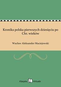Kronika polska pierwszych dziesięciu po Chr. wieków
