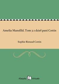 Amelia Mansfild. Tom 3 z dzieł pani Cottin