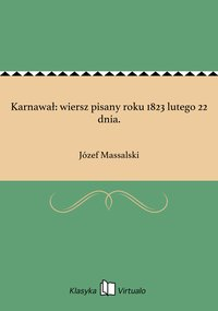 Karnawał: wiersz pisany roku 1823 lutego 22 dnia. - Józef Massalski - ebook