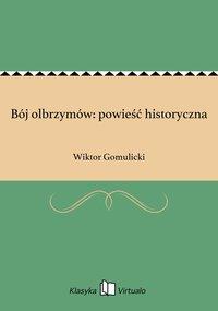Bój olbrzymów: powieść historyczna