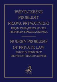 Współczesne problemy prawa prywatnego Księga Pamiątkowa Profesora Edwarda Gniewka