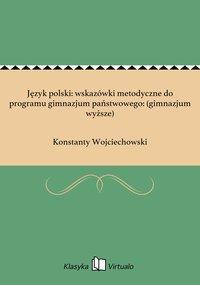 Język polski: wskazówki metodyczne do programu gimnazjum państwowego: (gimnazjum wyższe)