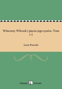 Wincenty Wilczek i pięciu jego synów. Tom 1-2