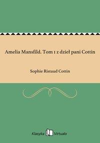 Amelia Mansfild. Tom 1 z dzieł pani Cottin
