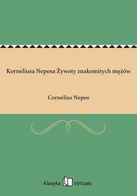 Korneliusa Neposa Żywoty znakomitych mężów