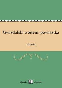 Gwizdalski wójtem: powiastka - Iskierka - ebook