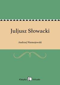 Juljusz Słowacki - Andrzej Niemojewski - ebook