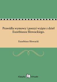 Prawidła wymowy i poezyi wyjęte z dzieł Euzebiusza Słowackiego.