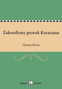 Zakwefiony prorok Korazanu - Thomas Moore - ebook