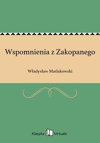 Wspomnienia z Zakopanego - Władysław Matlakowski - ebook