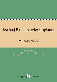 Jędrzej Baja i powieściopisarz