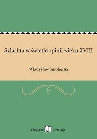 Szlachta w świetle opinii wieku XVIII