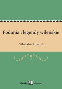 Podania i legendy wileńskie - Władysław Zahorski - ebook
