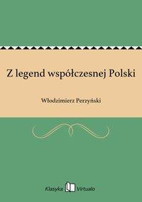 Z legend współczesnej Polski