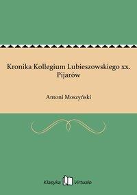 Kronika Kollegium Lubieszowskiego xx. Pijarów - Antoni Moszyński - ebook