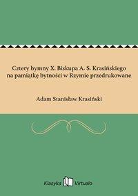 Cztery hymny X. Biskupa A. S. Krasińskiego na pamiątkę bytności w Rzymie przedrukowane