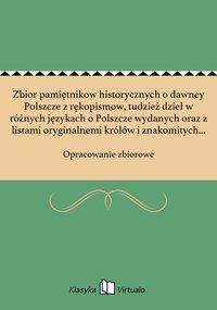 Zbior pamiętnikow historycznych o dawney Polszcze z rękopismow, tudzież dzieł w różnych językach o Polszcze wydanych oraz z listami oryginalnemi królów i znakomitych ludzi w kraiu naszym. Tom 2