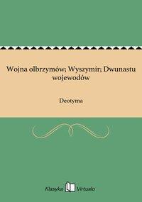 Wojna olbrzymów; Wyszymir; Dwunastu wojewodów