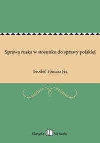 Sprawa ruska w stosunku do sprawy polskiej