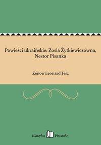 Powieści ukraińskie: Zosia Żytkiewiczówna, Nestor Pisanka