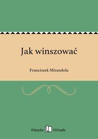 Jak winszować - Franciszek Mirandola - ebook