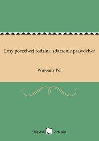Losy poczciwej rodziny: zdarzenie prawdziwe - Wincenty Pol - ebook
