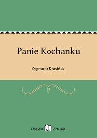 Panie Kochanku - Zygmunt Krasiński - ebook