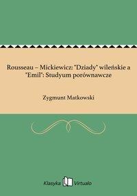 """Rousseau – Mickiewicz: """"Dziady"""" wileńskie a """"Emil"""": Studyum porównawcze"""
