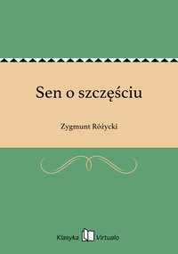Sen o szczęściu - Zygmunt Różycki - ebook